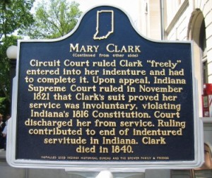 Caption: Clark lost her bid for freedom at the Knox Circuit Court and appealed to the Indiana Supreme Court, which declared her indenture illegal. Picture by Indiana Historical Bureau.